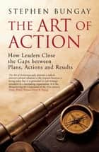 The Art of Action ebook by Stephen Bungay
