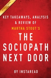 The Sociopath Next Door - by Martha Stout | Key Takeaways, Analysis & Review ebook by Instaread