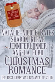 Christmas Romance (The Best Christmas Romance of 2016) - The Love List ebook by Natalie-Nicole Bates, Sharon Kleve, Jennifer Conner,...