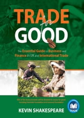 Trade For Good ebook by Kevin Shakespeare