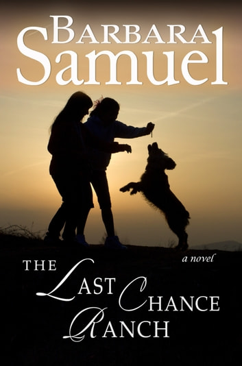 The Last Chance Ranch ebook by Barbara Samuel