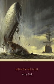 Moby Dick (Centaur Classics) [The 100 greatest novels of all time - #5] ebook by H. Melville
