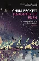 Daughter of Eden ebook by Chris Beckett