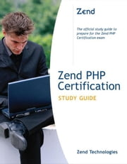 Zend PHP Certification Study Guide ebook by Zend Technologies