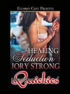 Healing Sedution ebook by Jory Strong