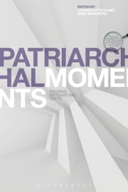Patriarchal Moments - Reading Patriarchal Texts ebook by Cesare Cuttica,Gaby Mahlberg