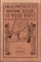 Dick Prescott's Second Year at West Point ebook by Graham M. Dean