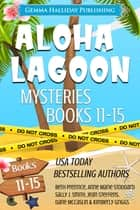 Aloha Lagoon Mysteries Boxed Set (Books 11-15) ebook by