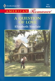 A Question of Love ebook by Elizabeth Sinclair