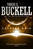 Crystal Rain ebook by Tobias S. Buckell