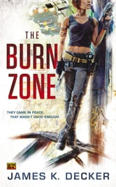 The Burn Zone ebook by James K. Decker