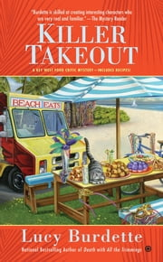 Killer Takeout - A Key West Food Critic Mystery ebook by Lucy Burdette