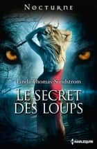Le secret des loups ebook by Linda Thomas-Sundstrom