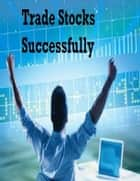 Trade Stocks Successfully ebook by V.T.