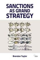 Sanctions as Grand Strategy ebook by Brendan Taylor