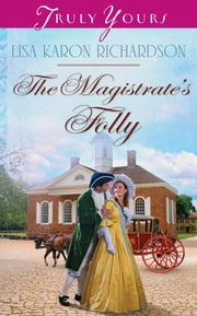 The Magistrate's Folly ebook by Lisa Karon Richardson
