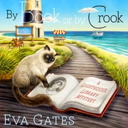 By Book or by Crook audiobook by Eva Gates