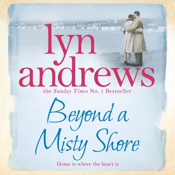 Beyond a Misty Shore - An utterly compelling saga of love and family audiobook by Lyn Andrews