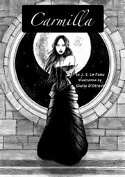 Carmilla: Illustrated ebook by Joseph Sheridan Le Fanu