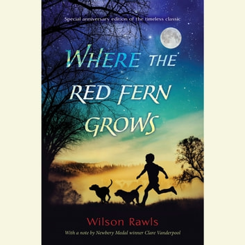 Where the Red Fern Grows audiobook by Wilson Rawls