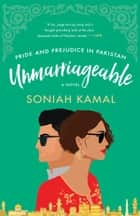 Unmarriageable - A Novel ebook by
