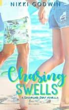 Chasing Swells ebook by Nikki Godwin