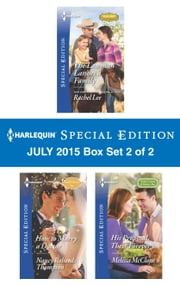 Harlequin Special Edition July 2015 - Box Set 1 of 2 - The Maverick's Accidental Bride\The M.D.'s Unexpected Family\Daddy Wore Spurs ebook by Christine Rimmer,Cindy Kirk,Stella Bagwell