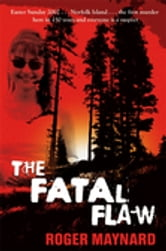 The Fatal Flaw ebook by Roger Maynard