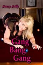 Gang Bang Gang ebook by Saucy Sally