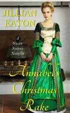 Annabel's Christmas Rake ebook door Jillian Eaton