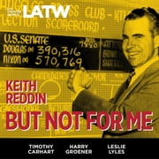 But Not For Me audiobook by Keith Reddin