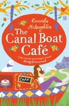 The Canal Boat Café ebook by Cressida McLaughlin