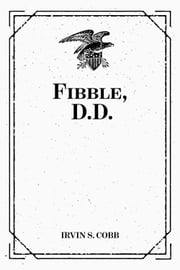 Fibble, D.D. ebook by Irvin S. Cobb