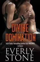 Divine Domination ebook by Everly Stone