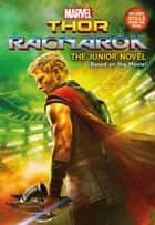 MARVEL's Thor: Ragnarok: The Junior Novel ebook by Jim McCann