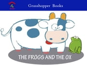 THE FROGS AND THE OX - Funny Math Quizzes & Puzzles and Magical Story for Children ebook by Grasshopper Team