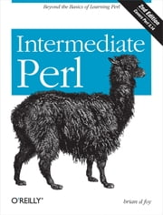 Intermediate Perl ebook by Randal L. Schwartz,brian d foy,Tom Phoenix