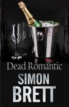 Dead Romantic ebook by Simon Brett