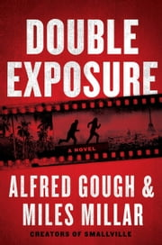 Double Exposure ebook by Alfred Gough, Miles Millar
