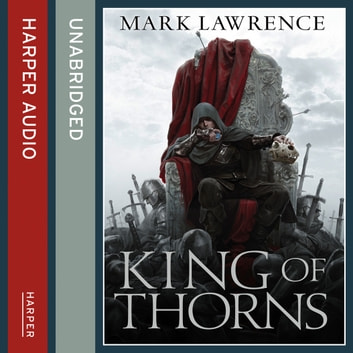 King of Thorns (The Broken Empire, Book 2) audiobook by Mark Lawrence