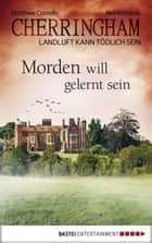 Cherringham - Morden will gelernt sein - Landluft kann tödlich sein ebook by Matthew Costello, Neil Richards, Sabine Schilasky
