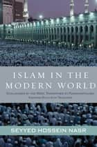Islam in the Modern World ebook by Seyyed Hossein Nasr