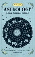 In Focus Astrology - Your Personal Guide ebook by Sasha Fenton