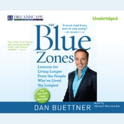 The Blue Zones - Lessons for Living Longer from the People Who've L audiobook by Dan Buettner