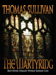 The Martyring ebook by Thomas Sullivan