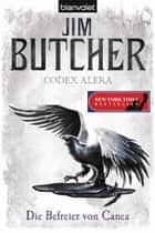 Codex Alera 5 - Die Befreier von Canea ebook by Jim Butcher