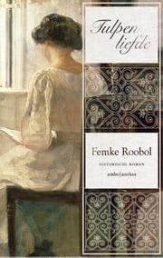 Tulpenliefde ebook by Femke Roobol