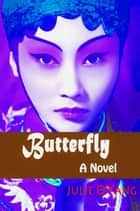Butterfly ebook by Julie O'Yang