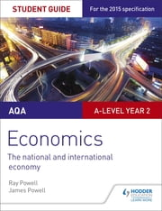 AQA A-level Economics Student Guide 4: The national and international economy ebook by Ray Powell,James Powell