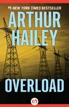 Overload ebook by Arthur Hailey